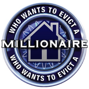 Who Wants to Evict a Millionaire