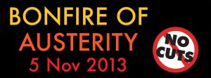 Bonfire of Austerity 5 Nov 2013