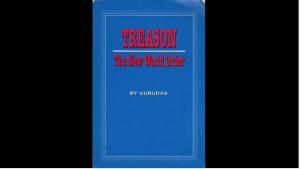 Treason New World Order Gurudas